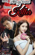Ang Boyfriend Kong Killer by hannaunicah