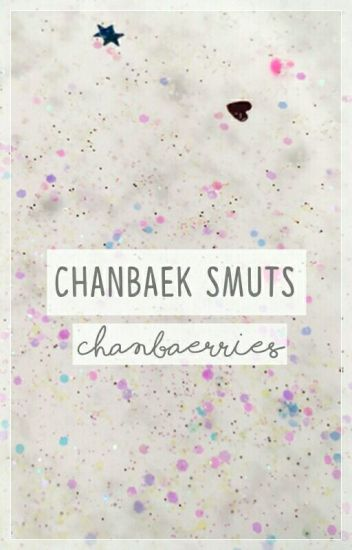 ChanBaek Smuts [chan•baek]