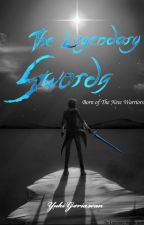 The Legendary Swords: Born of The New Warriors by YukiFerden