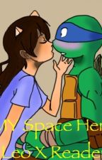 My Space Hero [TMNT Leo x Reader] by Candy_Kissez