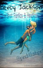 Percy Jackson One-Shot Fanfics/Headcanons (Percy Jackson Fanfiction) by prcbthshpr