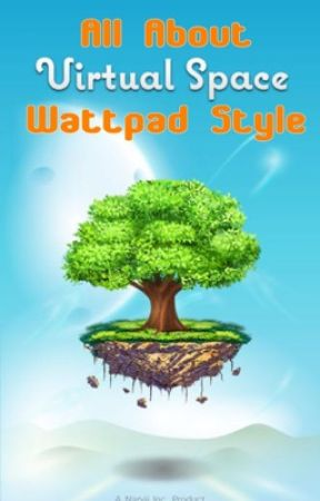 All about Virtual Space {Wattpad Style} by Enderiox