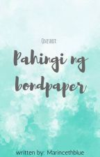 (Oneshot)Pahingi ng bond paper by MarincethBlue