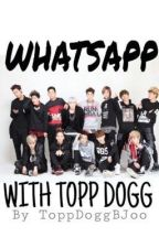 WhatsApp with Topp Dogg by ToppDoggBJoo