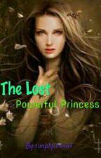 The Lost Powerful Princess by simplyshaniel