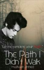 The Path I Didn't Walk by Muskaan_Ahmed