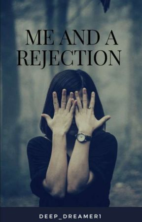 Me And A Rejection (#myyouth)  ✔ by Forever_Madiha1