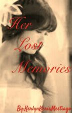 Her lost Memories by Pretty_Chinique