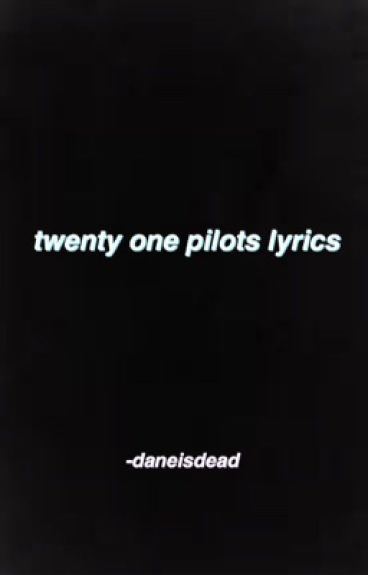 Twenty One Pilots Lyrics
