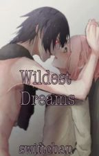 Wildest Dreams (Sasusaku fic) by Swift_Chan