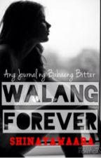 Walang Forever! by shinayawaara