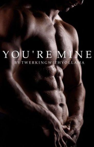 You're Mine (Slow Updates)