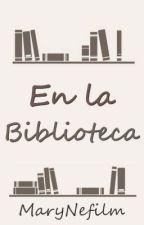 En La Biblioteca by MaryNefilm