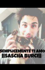 ||Semplicemente ti amo||Sascha Burci|| by Sofietta12