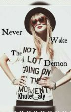 NEVER WAKE THE DEMON by XxYan_penguinxX