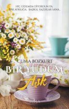 Bir Yudum Aşk (Kitap Oldu)  by CumaBozkurt91