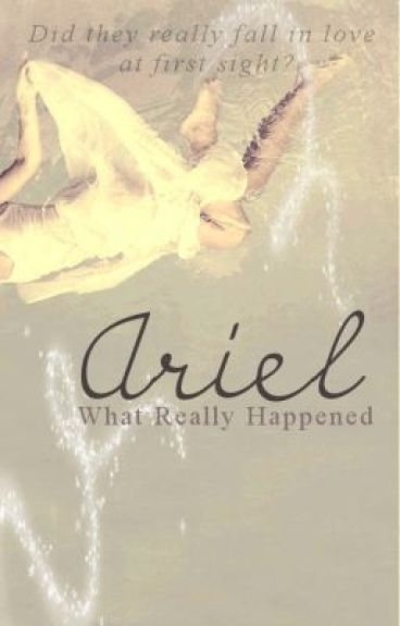 Ariel: What Really Happened by BlueMagnolia