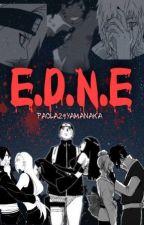 E.D.N.E  [Editando] by Paola29yamanaka