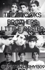 The brooks brothers Little sister  (a janoskian fanfic) by AshtonsArmy94