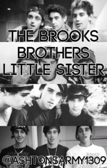 The brooks brothers Little sister  (a janoskian fanfic)