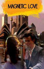 Magnetic Love    Harry Styles by fanaticofstoriesx