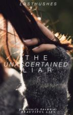 The Unascertained Liar [completed] by losthushes