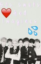 BTS SMUTS/IMAGINES by _Namjoon_is_my_bae_