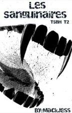 """Les Sanguinaires (TW , TVD FICTION) Saison 2 de """"Terreur sur Beacon Hills"""" by MackJess"""