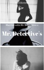 Married with Mr. Detective 2 : Mr. Detective's by _kuroikoneko_