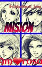Misión Amorosa [Terminada] by Mackenzie_Song