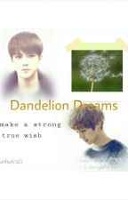Dandelion Dreams by liveforEXO
