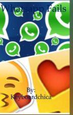 Whatsapp fails by Keyboardchica