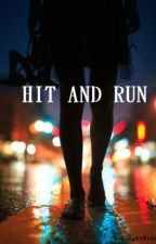 Hit And Run by iCaughtMyself