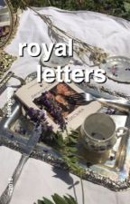 Royal Letters; cth {completa} by artslukey