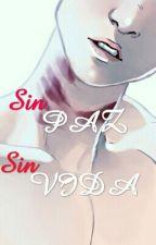 Sin paz, sin vida (one-shot gay) by Furia_Rosita