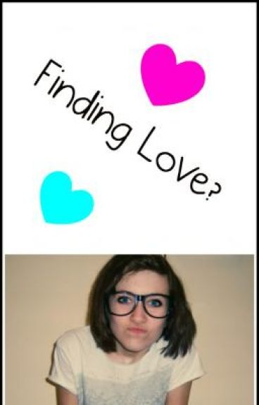 Finding Love?