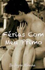 Férias Com Meu Primo by JadeLoyola