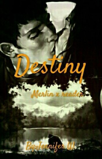 Destiny(Merlin × reader)