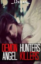 Demon Hunters and Angel Killers by _Dream_