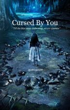 Cursed By You || Liam Payne a.u. by GirLegend99