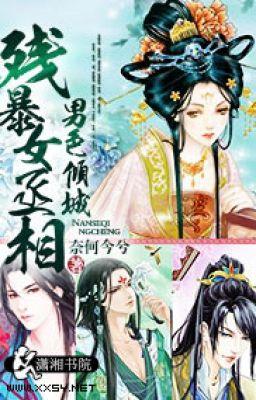 Nam sắc khuynh thành, tàn bạo nữ Thừa tướng - Nại Hà Kim Hề (NP-XK-End)