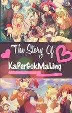 The Story Of KaPerGokMaLing by Afiyanabila20