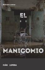 El Manicomio by IvanLopera