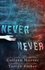 Never Never - Parte Dois by Jin_Barros