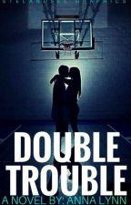 Double Trouble by annnalynn