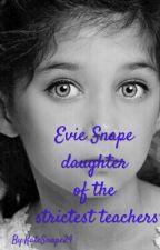 Evie Snape daughter of the strictest teachers(wattys2017) by KateSnape24