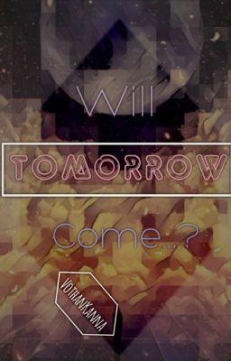 [Tuỳ bút] Liệu ngày mai có đến?
