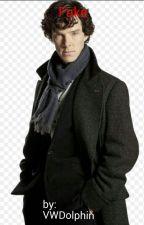 Fake (Sherlock x reader) by VWDolphin