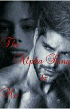 The Alpha King and Me by Roseiposei