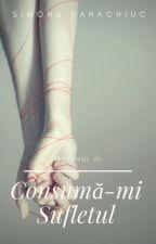 Consuma-mi Sufletul by hanachiucsimona